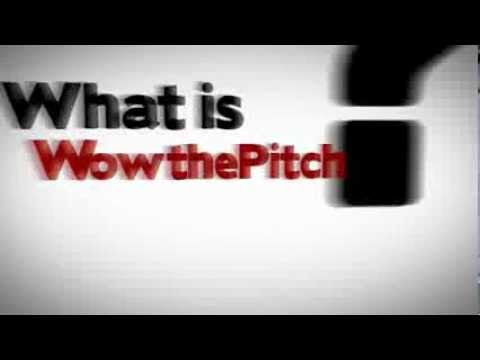 Video of WowThePitch