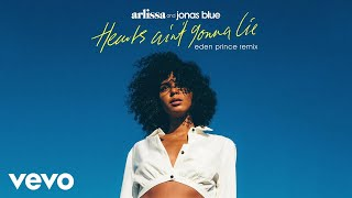 Arlissa, Jonas Blue   Hearts Ain't Gonna Lie (Eden Prince Remix)