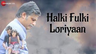 Halki Fulki Loriyaan - Official Music Video | Avani Tamhankar & Digvijay Joshi | Aanandi Joshi