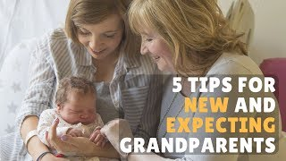 5 Tips for New and Expecting Grandparents