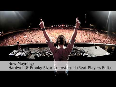 Hardwell & Franky Rizardo - Asteroid (Beat Players Edit)