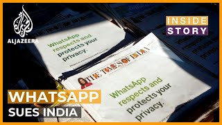 Why is WhatsApp suing India's government? | Inside Story