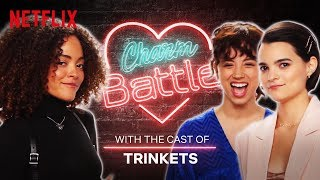 The Trinkets Cast Try Out Their Best Pick-Up Lines   Charm Battle   Netflix
