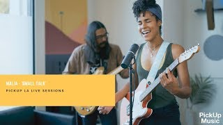 MALIA   'Small Talk' Pickup LA Live Sessions