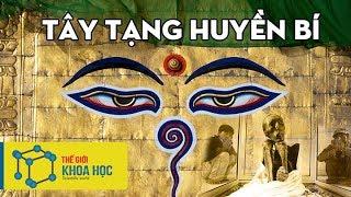 Khám phá Tây Tạng cái nôi của sự sống và Thuyết tái sinh đầy bí ẩn