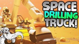 "Astroneer Gameplay - ""MY SPACE DRILLING TRUCK!!!"" -  Walkthrough Let"