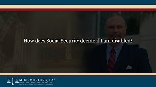 Video thumbnail: How does Social Security decide if I am disabled?