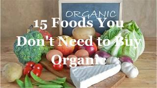 15 Foods You Dont Need to Buy Organic