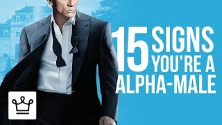 15 Signs Youre An Alpha-Male