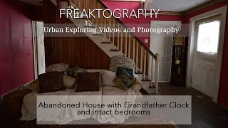 Urban Exploring: Abandoned House with Grandfather Clock - POWER STILL ON