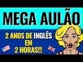 Curso de Inglês GRÁTIS e COMPLETO - Aprenda 2 anos de Inglês em 2 horas