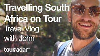 Travelling South Africa On Tour: Travel Vlog With John