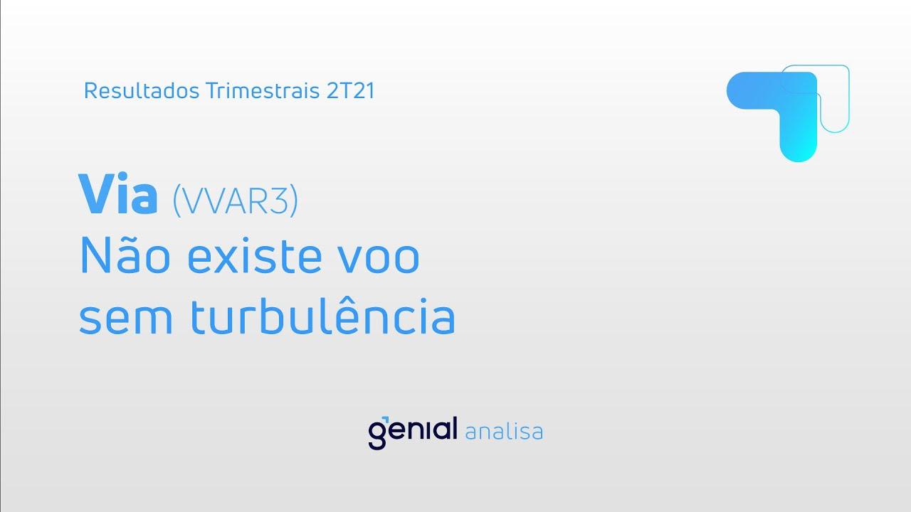 Thumbnail do vídeo: Resultado Trimestral 2T21: Via (VVAR3)