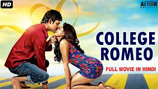 COLLEGE ROMEO - Superhit Blockbuster Hindi Dubbed Full Action Romantic Movie | South Indian Movies