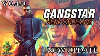 GANGSTAR NEW ORLEANS - NEW UPDATE [V.0.4.0] GAMEPLAY