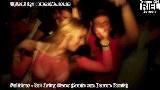[HD video] Faithless - Not Going Home (Armin van Buuren Remix) ASOT 445 A State Of Trance