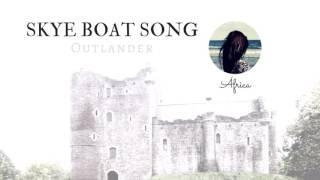 Skye Boat Song ~ Outlander / Forastera (África)
