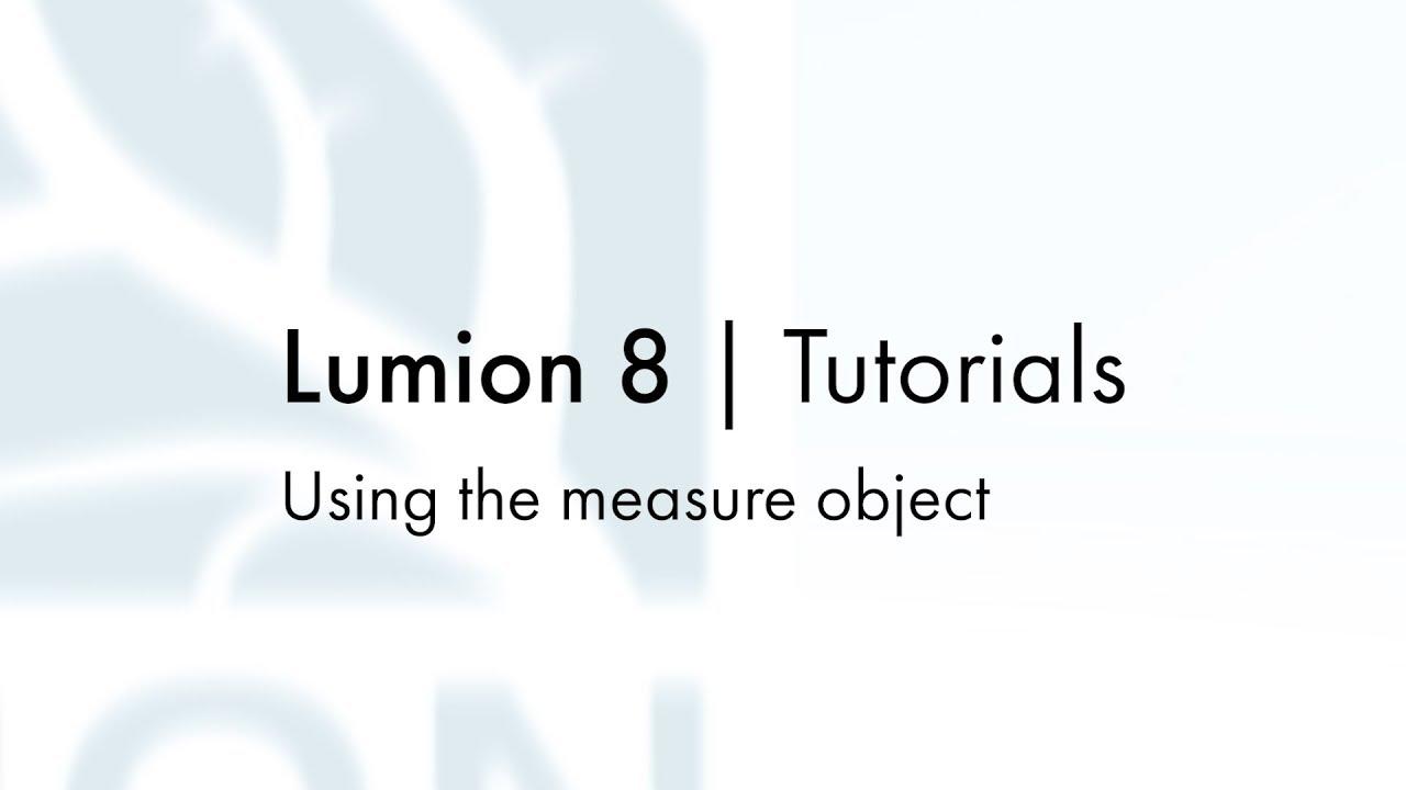 編集モード:メジャーオブジェクトの使用(Lumion8 series)