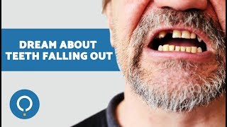 Dreaming of Your TEETH FALLING OUT - Dream Interpretations