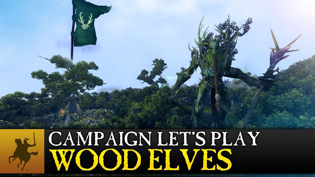 Total War: WARHAMMER - Realm of the Wood Elves - Campaign Let's Play