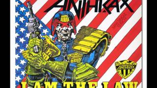 "Anthrax's ""I am the Law"""