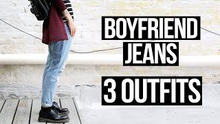 BOYFRIEND JEANS - 3 LOOKS   Le Happy