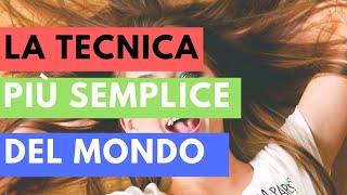 Ecco la TECNICA più SEMPLICE del MONDO