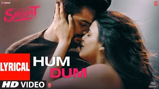 Hum Dum (Lyrical)   Shiddat   Sunny Kaushal, Radhika Madan   Ankit Tiwari   Gourov Dasgupta