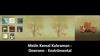 METİN KEMAL KAHRAMAN -  Dewrano