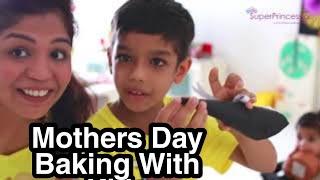 Emotional Mothers Day Celebration DIY Bouquet By Ranveer Brownie Baking With Kids Superprincessjo