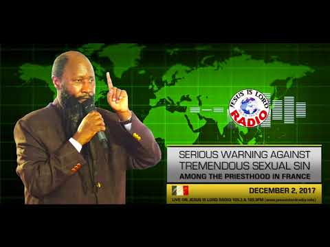 SERIOUS WARNING AGAINST TREMENDOUS SEXUAL SIN AMONG THE PRIESTHOOD IN FRANCE - PROPHET DR. OWUOR