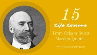 15 Life Lessons From Orison Swett Marden Quotes
