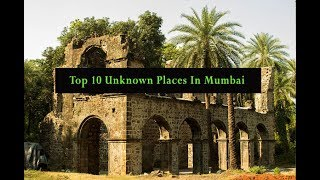 Top 10 Unknown Places In Mumbai.