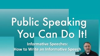 Informative Speeches:  How to Write an Informative Speech