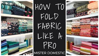 How To Fold Fabric Like A Pro With Mister Domestic