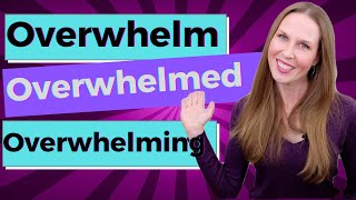 Overwhelm, Overwhelmed, Overwhelming [English Vocabulary Lesson]
