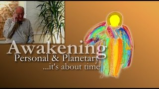 Awakening: Personal and Planetary