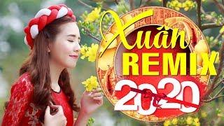 Nhạc Xuân 2020 Mới Sôi Động Nhất - Nhạc Tết REMIX DJ Hay Chúc Xuân Canh Tý 2020