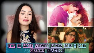 GERMAN REACTION | Top 10 Most Viewed Indian/Bollywood Songs Each Year (2015-2018)