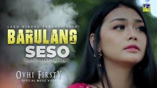 Download lagu Ovhi Firsty Barulang Seso Mp3