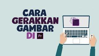 Tutorial Cara Menggerakkan Foto dan Gambar di Adobe Premiere