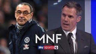 Will Chelsea SACK Maurizio Sarri mid season? | Jamie Carragher & Patrick Kluivert | MNF