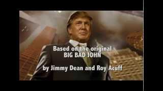 Big Bad Don - The Ballad Of Donald Trump