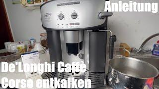 Kaffeemaschine entkalken mit Entkalker De'Longhi Caffè Corso ESAM2803.SB Kaffeevollautomat Anleitung