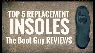 TOP FIVE REPLACEMENT INSOLES [ The Boot Guy Reviews]