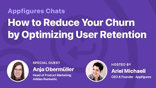 AF Chats - How to Reduce Your Churn by Optimizing User Retention with Anja Obermüller from Adidas