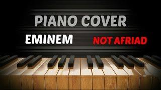 Eminem - Not Afraid - Amazing Piano Cover