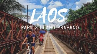 EXPLORING LAOS 2 -  Luang Prabang