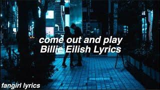 come out and play || Billie Eilish Lyrics
