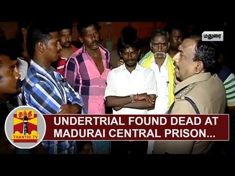 Undertrial-found-dead-at-Madurai-Central-Prison-Kin-claim-Murder-Thanthi-TV